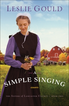 A Simple Singing (The Sisters of Lancaster County Book #2), Gould, Leslie
