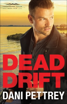 Dead Drift (Chesapeake Valor Book #4), Pettrey, Dani
