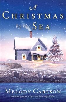 A Christmas by the Sea: A Christmas Novella, Carlson, Melody