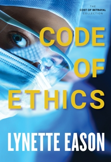 Code of Ethics (The Cost of Betrayal Collection), Eason, Lynette