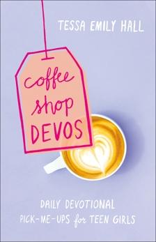 Coffee Shop Devos: Daily Devotional Pick-Me-Ups for Teen Girls, Hall, Tessa Emily