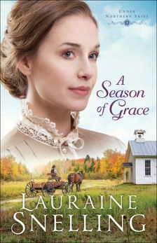 A Season of Grace (Under Northern Skies Book #3), Snelling, Lauraine