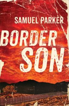 Border Son, Parker, Samuel