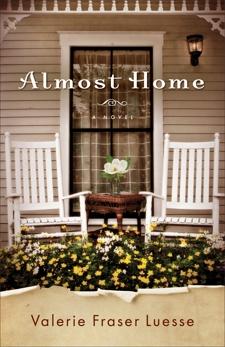 Almost Home: A Novel, Luesse, Valerie Fraser