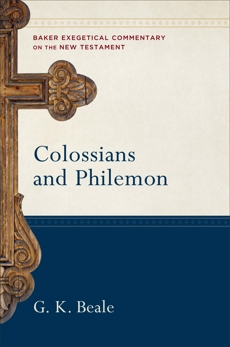 Colossians and Philemon (Baker Exegetical Commentary on the New Testament), Beale, G. K.