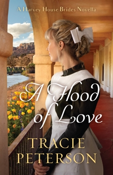 A Flood of Love (A Harvey House Brides Novella), Peterson, Tracie