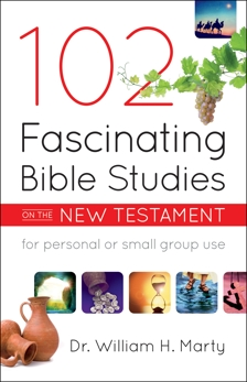 102 Fascinating Bible Studies on the New Testament, Marty, Dr. William H.
