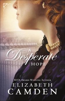 A Desperate Hope (An Empire State Novel Book #3), Camden, Elizabeth