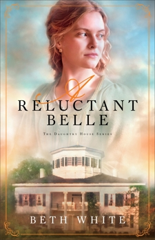 A Reluctant Belle (Daughtry House Book #2), White, Beth