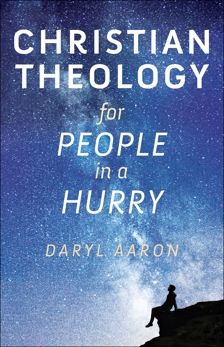 Christian Theology for People in a Hurry, Aaron, Daryl