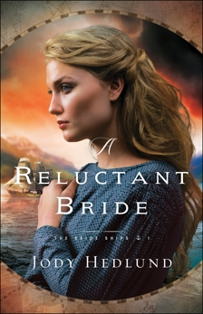 A Reluctant Bride (The Bride Ships Book #1), Hedlund, Jody