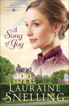 A Song of Joy (Under Northern Skies Book #4), Snelling, Lauraine