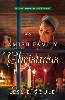 An Amish Family Christmas: An Amish Christmas Kitchen Novella, Gould, Leslie