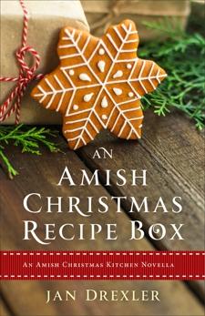 An Amish Christmas Recipe Box: An Amish Christmas Kitchen Novella, Drexler, Jan
