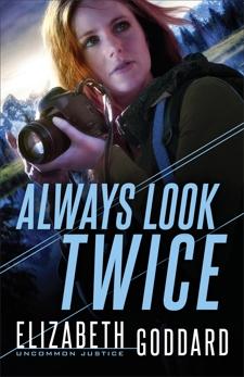 Always Look Twice (Uncommon Justice Book #2), Goddard, Elizabeth