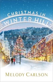 Christmas in Winter Hill: A Christmas Novella, Carlson, Melody