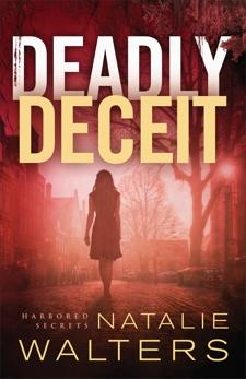 Deadly Deceit (Harbored Secrets Book #2), Walters, Natalie