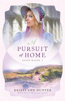 A Pursuit of Home (Haven Manor Book #3), Hunter, Kristi Ann