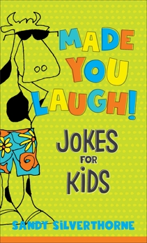 Made You Laugh!: Jokes for Kids, Silverthorne, Sandy
