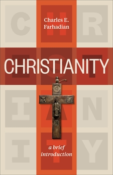 Christianity: A Brief Introduction, Farhadian, Charles E.