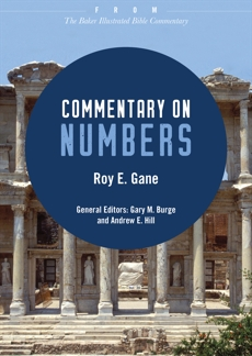 Commentary on Numbers: From The Baker Illustrated Bible Commentary, Gane, Roy E.