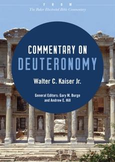 Commentary on Deuteronomy: From The Baker Illustrated Bible Commentary, Kaiser, Walter C. Jr.
