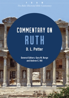 Commentary on Ruth: From The Baker Illustrated Bible Commentary, Petter, D. L.