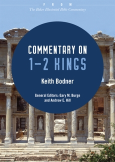 Commentary on 1-2 Kings: From The Baker Illustrated Bible Commentary, Bodner, Keith