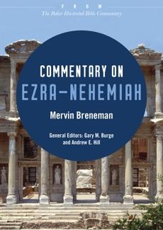 Commentary on Ezra-Nehemiah: From The Baker Illustrated Bible Commentary, Breneman, Mervin