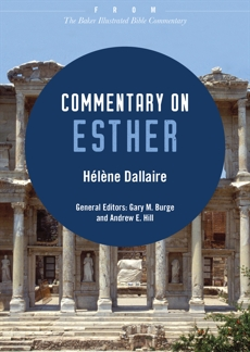 Commentary on Esther: From The Baker Illustrated Bible Commentary, Dallaire, Helene