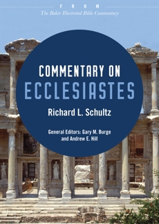Commentary on Ecclesiastes: From The Baker Illustrated Bible Commentary, Schultz, Richard L.