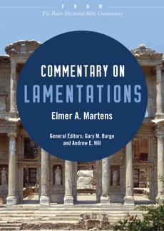 Commentary on Lamentations: From The Baker Illustrated Bible Commentary, Martens, Elmer A.