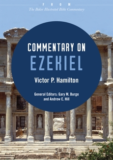 Commentary on Ezekiel: From The Baker Illustrated Bible Commentary, Hamilton, Victor P.
