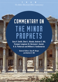 Commentary on the Minor Prophets: From The Baker Illustrated Bible Commentary, Smith, Gary V. & Longman, Tremper III & Klouda, Sheri L. & Patterson, R. D. & Hill, Andrew E. & Austel, Hermann J.
