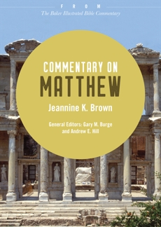 Commentary on Matthew: From The Baker Illustrated Bible Commentary, Brown, Jeannine K.