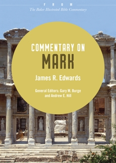Commentary on Mark: From The Baker Illustrated Bible Commentary, Edwards, James R.
