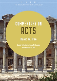 Commentary on Acts: From The Baker Illustrated Bible Commentary, Pao, David W.
