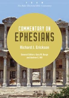 Commentary on Ephesians: From The Baker Illustrated Bible Commentary, Erickson, Richard J.