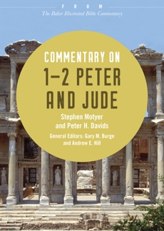 Commentary on 1-2 Peter and Jude: From The Baker Illustrated Bible Commentary, Motyer, Stephen & Davids, Peter H.