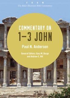 Commentary on 1-3 John: From The Baker Illustrated Bible Commentary, Anderson, Paul N.