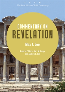 Commentary on Revelation: From The Baker Illustrated Bible Commentary, Lee, Max J.