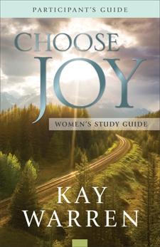 Choose Joy Women's Study Guide, Warren, Kay