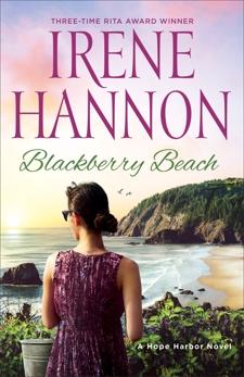 Blackberry Beach: A Hope Harbor Novel, Hannon, Irene