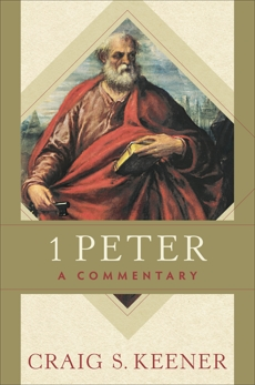 1 Peter: A Commentary, Keener, Craig S.