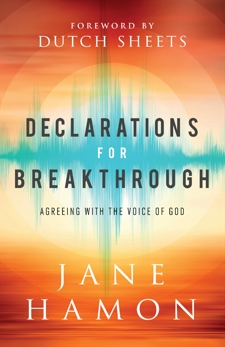 Declarations for Breakthrough: Agreeing with the Voice of God, Hamon, Jane