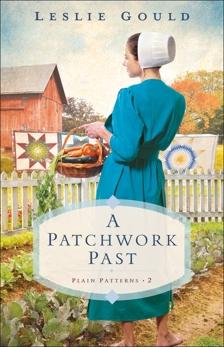 A Patchwork Past (Plain Patterns Book #2), Gould, Leslie