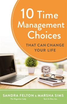 10 Time Management Choices That Can Change Your Life, Felton, Sandra & Sims, Marsha