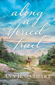 Along a Storied Trail, Gabhart, Ann H.