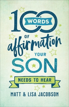 100 Words of Affirmation Your Son Needs to Hear, Jacobson, Lisa & Jacobson, Matt