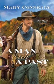 A Man with a Past (Brothers in Arms Book #2), Connealy, Mary